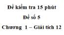 Đề kiểm tra 15 phút - Đề số 5 - Chương I - Giải Tích 12