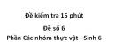 Đề kiểm tra 15 phút - Đề số 6 -  Phần Các nhóm thực vật - Sinh 6