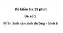 Đề kiểm tra 15 phút - Đề số 1 -  Phần Sinh sản sinh dưỡng - Sinh 6