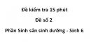 Đề kiểm tra 15 phút - Đề số 2 -  Phần Sinh sản sinh dưỡng - Sinh 6