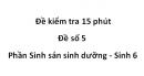 Đề kiểm tra 15 phút - Đề số 5 - Phần Sinh sản sinh dưỡng - Sinh 6