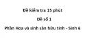 Đề kiểm tra 15 phút - Đề số 1 - Phần Hoa và sinh sản hữu tính - Sinh 6