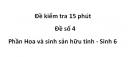 Đề kiểm tra 15 phút - Đề số 4 -  Phần Hoa và sinh sản hữu tính - Sinh 6