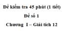 Đề kiểm tra 45 phút (1 tiết) - Đề số 1 - Chương I - Giải Tích 12