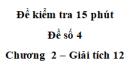 Đề kiểm tra 15 phút  - Đề số 4 - Chương II - Giải Tích 12