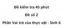 Đề kiểm tra 45 phút - Đề số 2 - Phần Vai trò của thực vật - Sinh 6