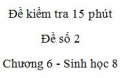 Đề kiểm tra 15 phút - Đề số 2 - Chương 6 - Sinh học 8