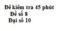 Đề kiểm tra 45 phút (1 tiết) - Chương 2, 3 - Đề số 4 -  Đại số 10