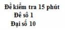 Đề kiểm tra 15 phút - Chương 1 - Đề số 1 - Đại số 10