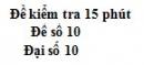 Đề kiểm tra 15 phút - Chương 3 - Đề số 3 - Đại số 10