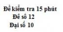 Đề kiểm tra 15 phút - Chương 4 - Đề số 1 - Đại số 10
