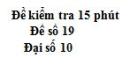 Đề kiểm tra 15 phút - Chương 4 - Đề số 8 - Đại số 10