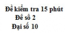 Đề kiểm tra 15 phút - Chương 1 - Đề số 2 - Đại số 10
