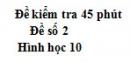 Đề kiểm tra 45 phút (1 tiết) - Chương 1 - Đề số 2 - Hình học 10