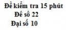 Đề kiểm tra 15 phút - Chương 6 - Đề số 3 - Đại số 10