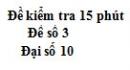 Đề kiểm tra 15 phút - Chương 1 - Đề số 3 - Đại số 10
