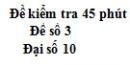 Đề kiểm tra 45 phút (1 tiết) - Chương 1 - Đề số 3 - Đại số 10