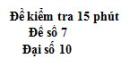 Đề kiểm tra 15 phút - Chương 2 - Đề số 4 - Đại số 10