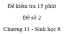 Đề kiểm tra 15 phút - Đề số 2 - Chương 11 - Sinh học 8