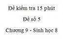 Đề kiểm tra 15 phút - Đề số 5 - Chương 9 - Sinh học 8