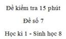 Đề kiểm tra 15 phút - Đề số 7 - Học kì 1 - Sinh học 8