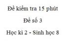 Đề kiểm tra 15 phút - Đề số 3 - Học kì 2 - Sinh học 8