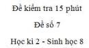 Đề kiểm tra 15 phút - Đề số 7 - Học kì 2 - Sinh học 8
