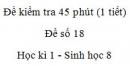 Đề kiểm tra 45 phút (1 tiết) - Đề số 18 - Học kì 1  - Sinh học 8