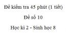 Đề kiểm tra 45 phút (1 tiết) - Đề số 10 - Học kì 2  - Sinh học 8
