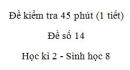 Đề kiểm tra 45 phút (1 tiết) - Đề số 14 - Học kì 2  - Sinh học 8