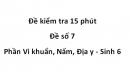 Đề kiểm tra 15 phút - Đề số 7 - Phần Vi khuẩn, Nấm, Địa y - Sinh 6