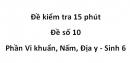 Đề kiểm tra 15 phút - Đề số 10 - Phần Vi khuẩn, Nấm, Địa y - Sinh 6