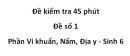 Đề kiểm tra 45 phút - Đề số 1 - Phần Vi khuẩn, Nấm, Địa y - Sinh 6