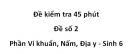 Đề kiểm tra 45 phút -  Đề số 2 - Phần Vi khuẩn, Nấm, Địa y - Sinh 6