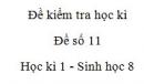 Đề số 11 - Đề kiểm tra học kì 1 - Sinh học 8