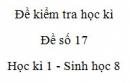Đề số 17 - Đề kiểm tra học kì 1 - Sinh học 8