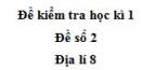 Đề số 2 - Đề thi học kì 1 - Địa lí 8