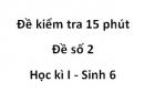 Đề kiểm tra 15 phút - Đề số 2 - Học kì I - Sinh 6