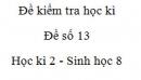 Đề số 13 - Đề kiểm tra học kì 2 - Sinh học 8