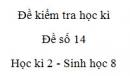 Đề số 14 - Đề kiểm tra học kì 2 - Sinh học 8