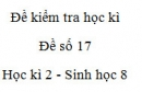 Đề số 17 - Đề kiểm tra học kì 2 - Sinh học 8