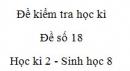 Đề số 18 - Đề kiểm tra học kì 2 - Sinh học 8