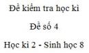 Đề số 4 - Đề kiểm tra học kì 2 - Sinh học 8