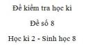 Đề số 8 - Đề kiểm tra học kì 2 - Sinh học 8