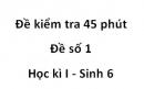 Đề kiểm tra 45 phút - Đề số 1 - Học kì I - Sinh 6