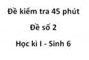 Đề kiểm tra 45 phút - Đề số 2 - Học kì I - Sinh 6