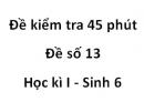 Đề kiểm tra 45 phút - Đề số 13 - Học kì I - Sinh 6