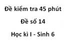 Đề kiểm tra 45 phút - Đề số 14 - Học kì I - Sinh 6
