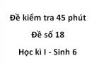 Đề kiểm tra 45 phút - Đề số 18 - Học kì I - Sinh 6