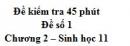 Đề kiểm tra 45 phút (1 tiết) - Đề số 1 - Chương 2 - Sinh học 11